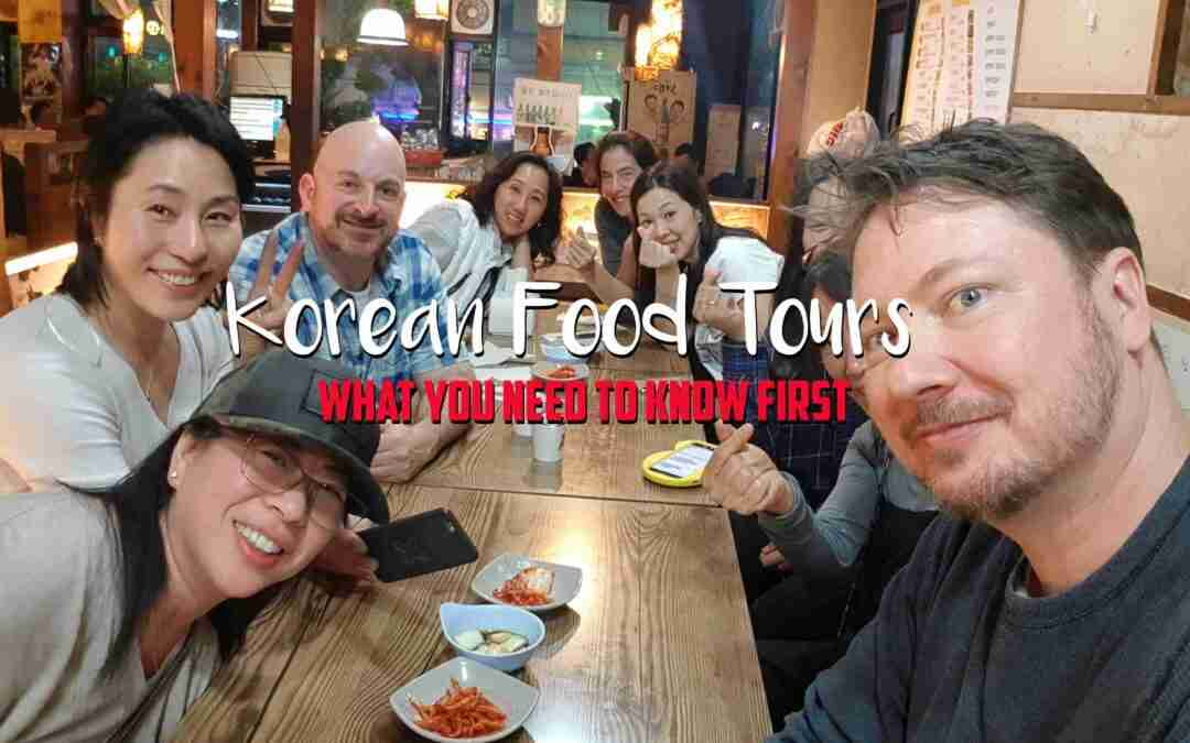 Korean Food Tours | What You Need To Know First