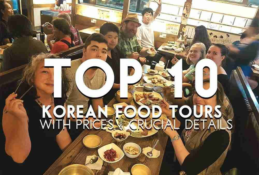 Top 10 Korean Food Tours With Prices & Crucial Details 2018